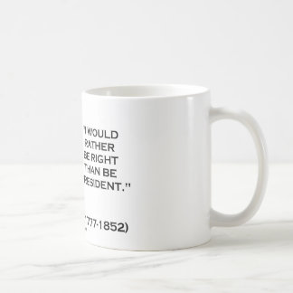 Henry Clay Would Rather Be Right Than Be President Classic White Coffee Mug