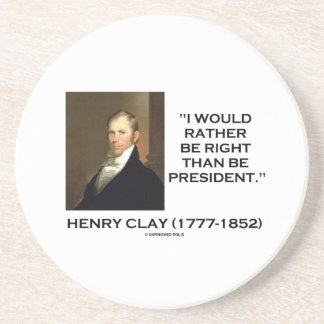 Henry Clay Would Rather Be Right Than Be President Drink Coaster