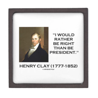 Henry Clay Would Rather Be Right Than Be President Jewelry Box
