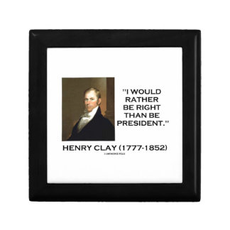 Henry Clay Would Rather Be Right Than Be President Keepsake Box