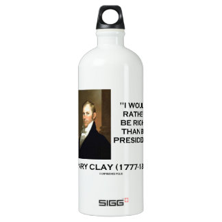 Henry Clay Would Rather Be Right Than Be President SIGG Traveler 1.0L Water Bottle