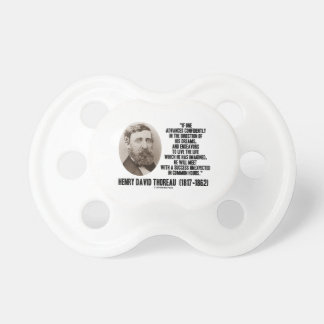Henry David Thoreau Advance Confidently Dreams Pacifier