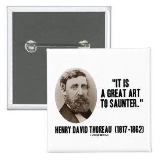 Henry David Thoreau es un gran arte a saunter Pins