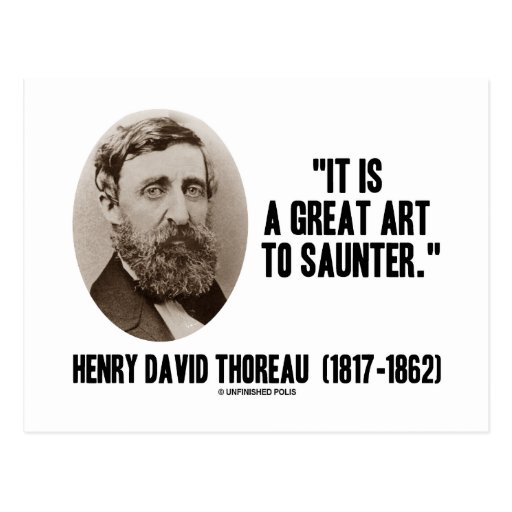 Henry David Thoreau It Is A Great Art To Saunter Postcard