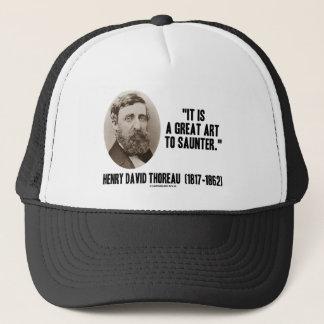 Henry David Thoreau It Is A Great Art To Saunter Trucker Hat