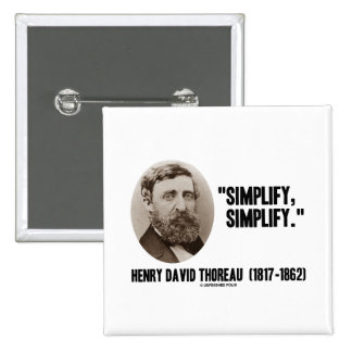 Henry David Thoreau Simplify Simplify Quote Pinback Button