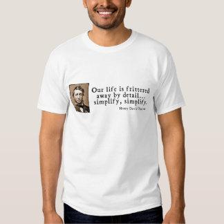 Henry David Thoreau - Simplify, Simplify T Shirts