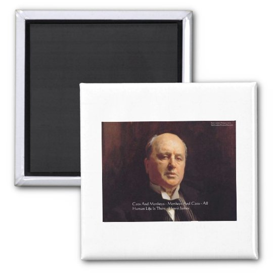 """Henry James """"Monkeys & Cats"""" Wisdom Quote Gifts Magnet"""