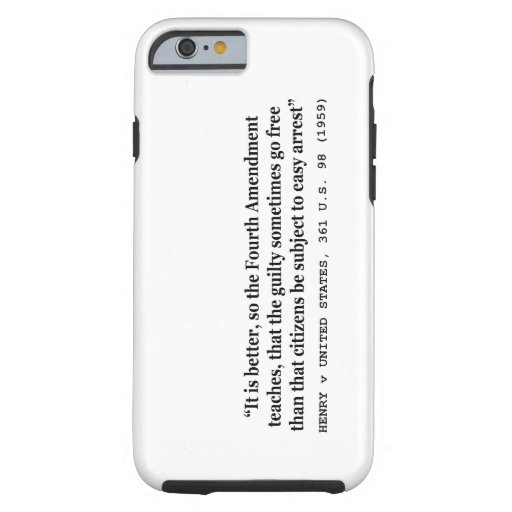 HENRY v UNITED STATES 361 US 98 1959 4th Amendment iPhone 6 Case