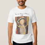 Henry VIII, The Six Wives of Henry VIII T-Shirt