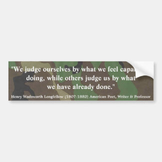 HENRY WADSWORTH LONGFELLOW We Judge Ourselves Bumper Sticker