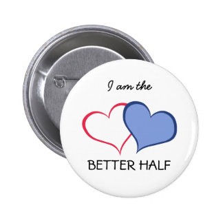 Her BETTER HALF she+HE (1 of 2) 2 Inch Round Button