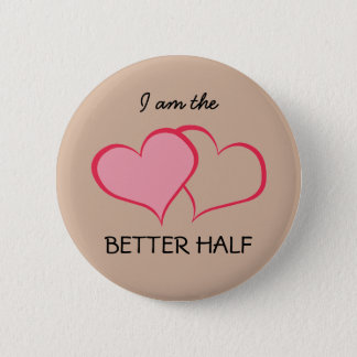 Her BETTER HALF SHE+she (1 of 2) Pinback Button