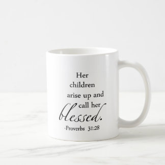 Her Children Arise Up and Call Her Blessed Coffee Mug