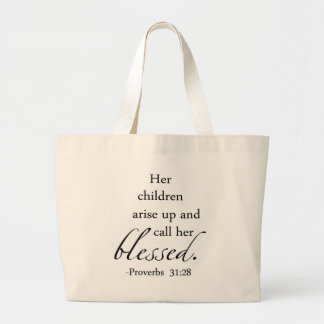 Her Children Arise Up and Call Her Blessed Large Tote Bag