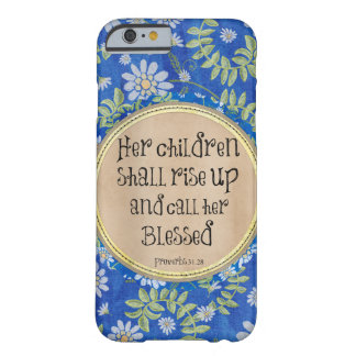 Her children shall rise up and call her Blessed Barely There iPhone 6 Case