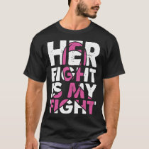 her fight is my fight cancer t-shirts