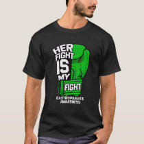 Her Fight Is My Fight Gastroparesis Awareness Gree T-Shirt
