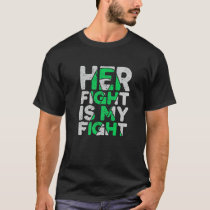 Her Fight Is My Fight Kidney Disease T-Shirt
