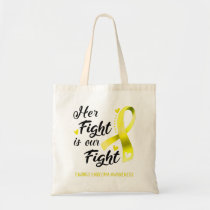 Her Fight Is Our Fight Ewings Sarcoma Awareness Tote Bag