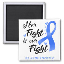Her Fight is our Fight Rectal Cancer Awareness Magnet