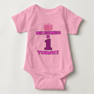 Her Highness Is ONE Today Baby Bodysuit