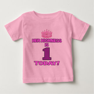 Her Highness Is ONE Today Baby T-Shirt