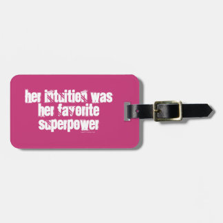Her intuition was her favorite superpower bag tag