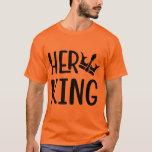 Her King T-Shirt