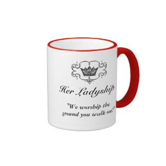 "Her Ladyship -""We worship the ground you walk on!"" Ringer Coffee Mug"