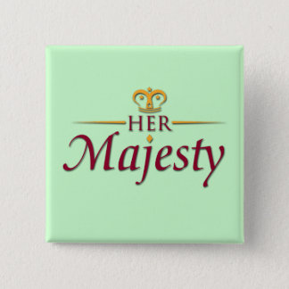 HER MAJESTY The Movie brooch Pinback Button