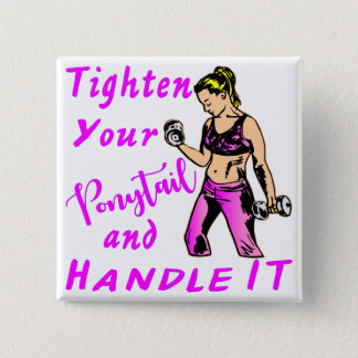 Her - Tighten Your Ponytail And Handle It Button
