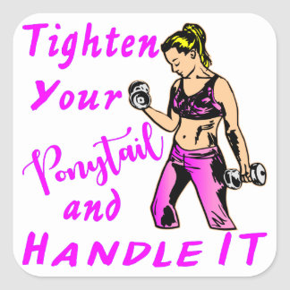 Her - Tighten Your Ponytail And Handle It Square Sticker