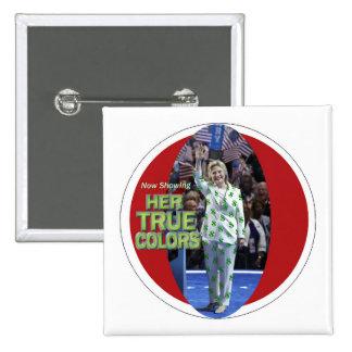 Her TRUE colors Pinback Button