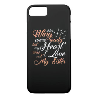 Her Wing Ready My Heart Not Lost Sister iPhone 8/7 Case