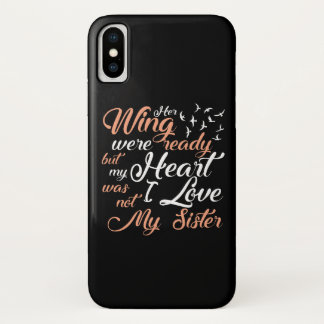 Her Wing Ready My Heart Not Lost Sister iPhone X Case