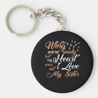 Her Wing Ready My Heart Not Lost Sister Keychain