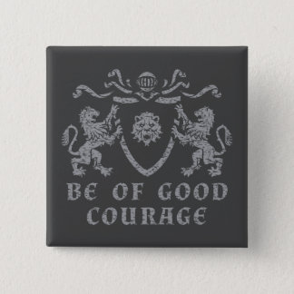 Heraldic Good Courage Button