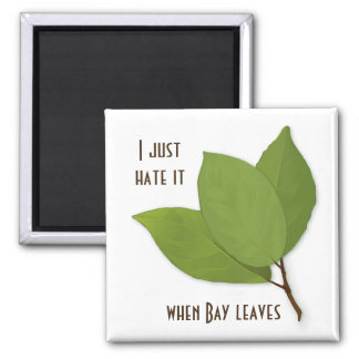 Herb Pun, I Hate It When Bay Leaves 2 Inch Square Magnet