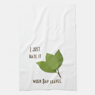 Herb Pun, I Hate It When Bay Leaves Kitchen Towel