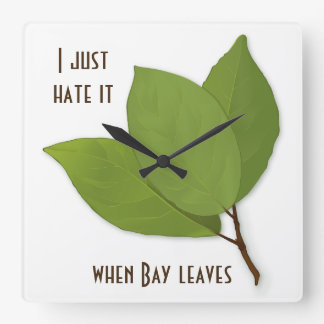Herb Pun, I Hate It When Bay Leaves Square Wall Clock