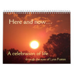 Here and now.... 2013 Calendar by Lynn Fuston