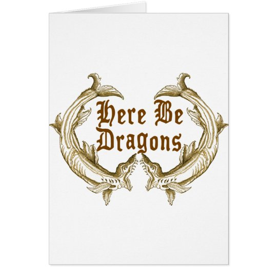Here Be Dragons Card