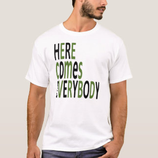 Here Comes Everybody T-Shirt