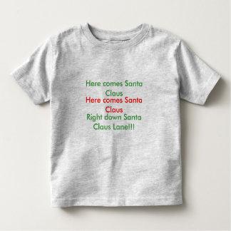 Here comes Santa Claus, Here comes Santa Claus,... Toddler T-shirt