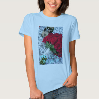HERE COMES THE BRIDE TEE SHIRT