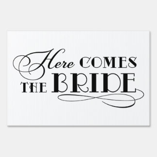 Here Comes the Bride | Wedding Ceremony Sign Signs