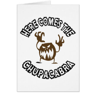 Here comes the chupacabra greeting card