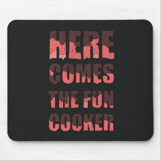 Here comes the fun cooker mouse pad