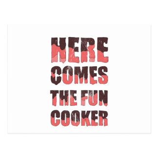 Here comes the fun cooker postcard